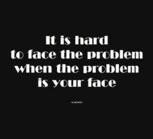 It is hard to face the problem... by michelleduerden