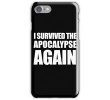 I Survived The Apocalypse Again (White design) iPhone Case/Skin
