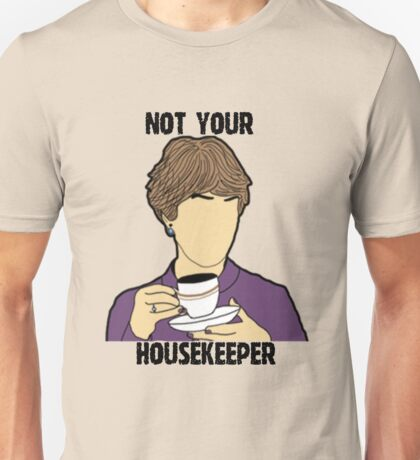 Mrs.Hudson is not your housekeeper Unisex T-Shirt