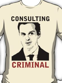 Consulting Criminal T-Shirt