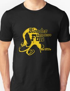 Blondes have more fun and more stds T-Shirt