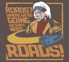 We Don't Need Roads Baby Tee