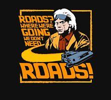 We Don't Need Roads T-Shirt