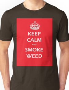 KEEP CALM AND SMOKE WEED Unisex T-Shirt