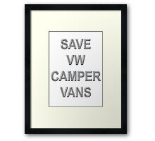 SAVE VW CAMPER VANS Framed Print