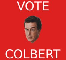 Vote Colbert T-Shirt by Kellan Reck