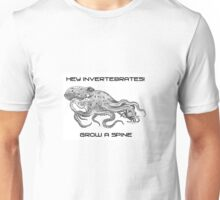 Hey Invertebrates!  Grow a Spine Unisex T-Shirt