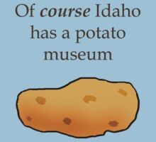 Idaho Potato Museum by nativeminnow