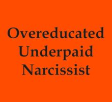 Overeducated Underpaid Narcissist by nativeminnow