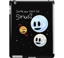 Surely You Can't Be Sirius? iPad Case/Skin