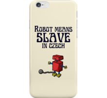 Robot Means Slave In Czech iPhone Case/Skin