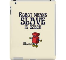 Robot Means Slave In Czech iPad Case/Skin