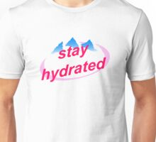 Stay Hydrated Unisex T-Shirt