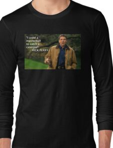 Rick Perry Funny 1 Long Sleeve T-Shirt