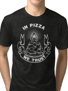 In Pizza We Trust - Black and White Version Tri-blend T-Shirt