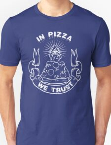 In Pizza We Trust - Black and White Version Unisex T-Shirt