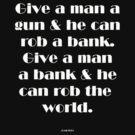 Give a man a gun... by michelleduerden