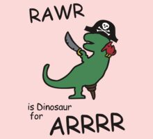 RAWR is Dinosaur for ARRR (Pirate Dinosaur) One Piece - Short Sleeve