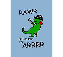 RAWR is Dinosaur for ARRR (Pirate Dinosaur) Photographic Print