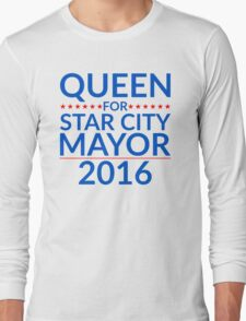 Queen For Star City Mayor 2016 - Text Edition Long Sleeve T-Shirt