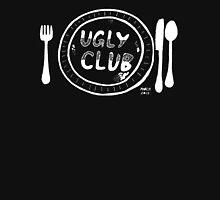ugly club for dinner (white) Unisex T-Shirt