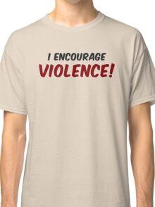 Critical Role - I Encourage... Violence! Classic T-Shirt