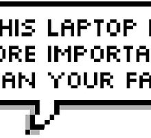This laptop is more important than your face - speech bubble by jungkooksama