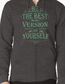 be the best Zipped Hoodie
