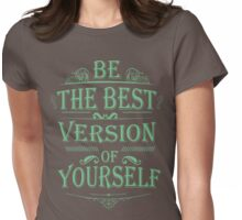 be the best Womens Fitted T-Shirt