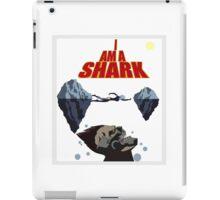 I AM A SHARK!!! iPad Case/Skin