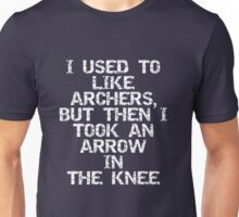 I used to like archers, but then I took an arrow in the knee Unisex T-Shirt