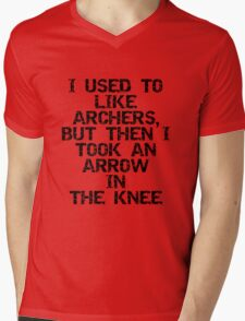 I used to like archers, but then I took an arrow in the knee Mens V-Neck T-Shirt
