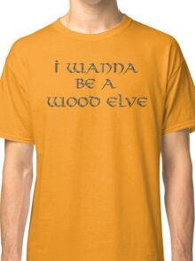 Wood Elves Text Only Classic T-Shirt