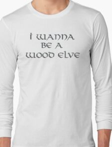 Wood Elves Text Only Long Sleeve T-Shirt