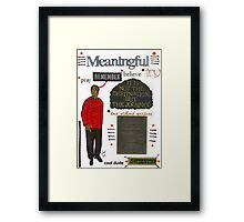 Meaningful Framed Print