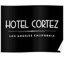 HOTEL CORTEZ Los Angeles California - White Logo Poster