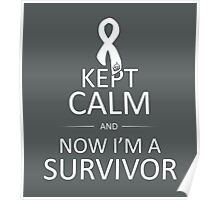 Now I'm A Brain Cancer Survivor Poster