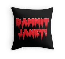 Dammit, Janet!  Throw Pillow