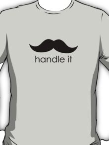 handle it T-Shirt