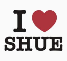 I Love SHUE by candacing