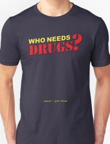 Drugs? T-Shirt