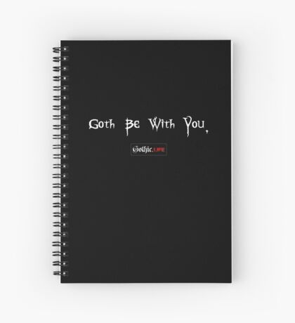 Goth Be With You Spiral Notebook