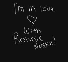 I Love Ronnie Radke Unisex T-Shirt