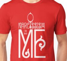 Narcissism Is So Me Unisex T-Shirt