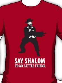 Say Shalom To My Little Friend T-Shirt