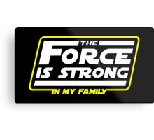 Strong In My Family Metal Print