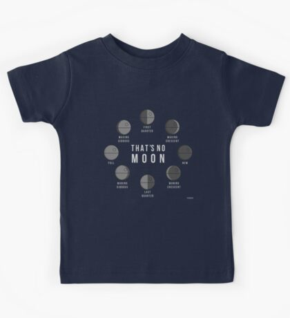 That's No Moon - Death Star Phases Kids Tee