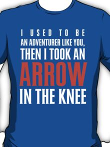 Arrow in the Knee - Text Only T-Shirt