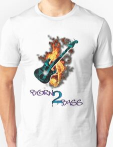 Born 2 Bass  T-Shirt