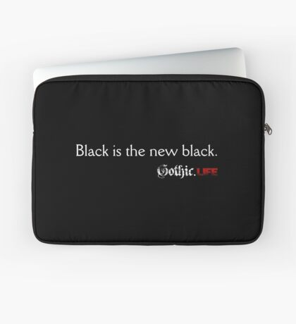 Black is the new black. Gothic.Life Laptop Sleeve